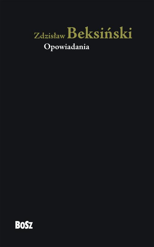 """Zdzisław Beksiński, """"Opowiadania"""" – okładka (źródło: materiały prasowe wydawcy)"""