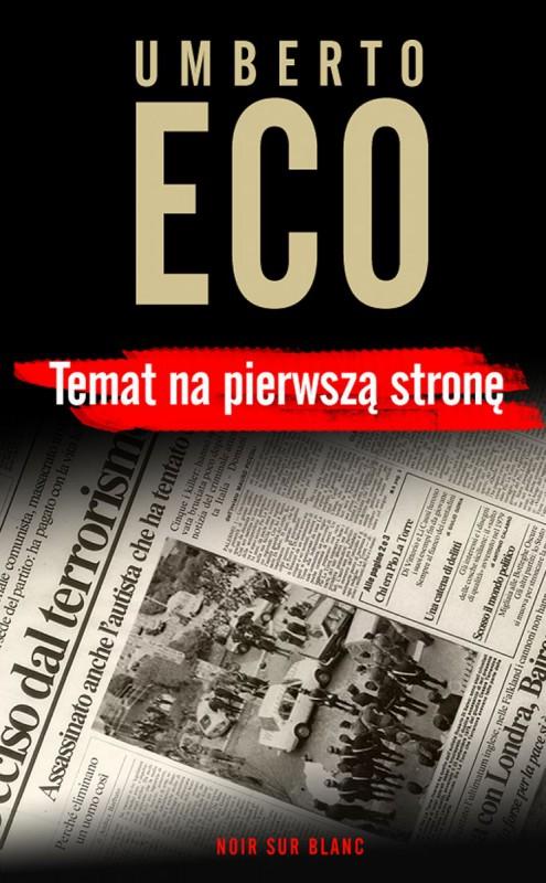 """Umberto Eco, """"Temat na pierwszą stronę"""" – okładka (źródło: materiał prasowy wydawcy)"""