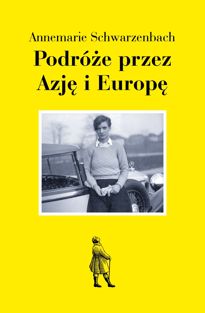"""Annemarie Schwarzenbach, """"Podróże przez Azję i Europę"""", Wydawnictwo Zeszyty Literackie, 2016 (źródło: dzięki uprzejmości wydawnictwa)"""