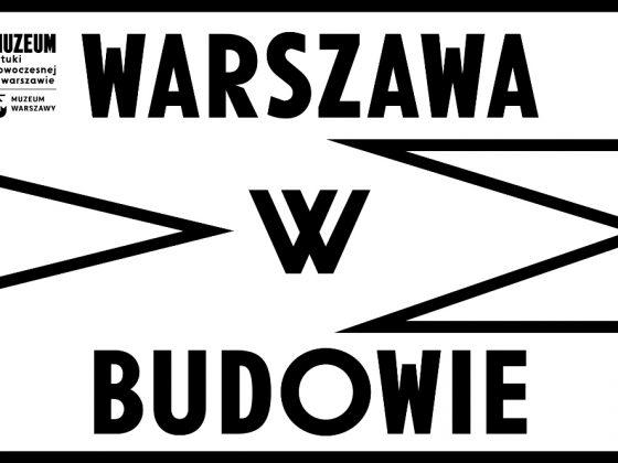 """Logo """"Warszawa w budowie"""", projekt: Ludovic Balland Typography Cabinet, Muzeum Sztuki Nowoczesnej, Warszawa 2016 (źródło: materiały prasowe)"""