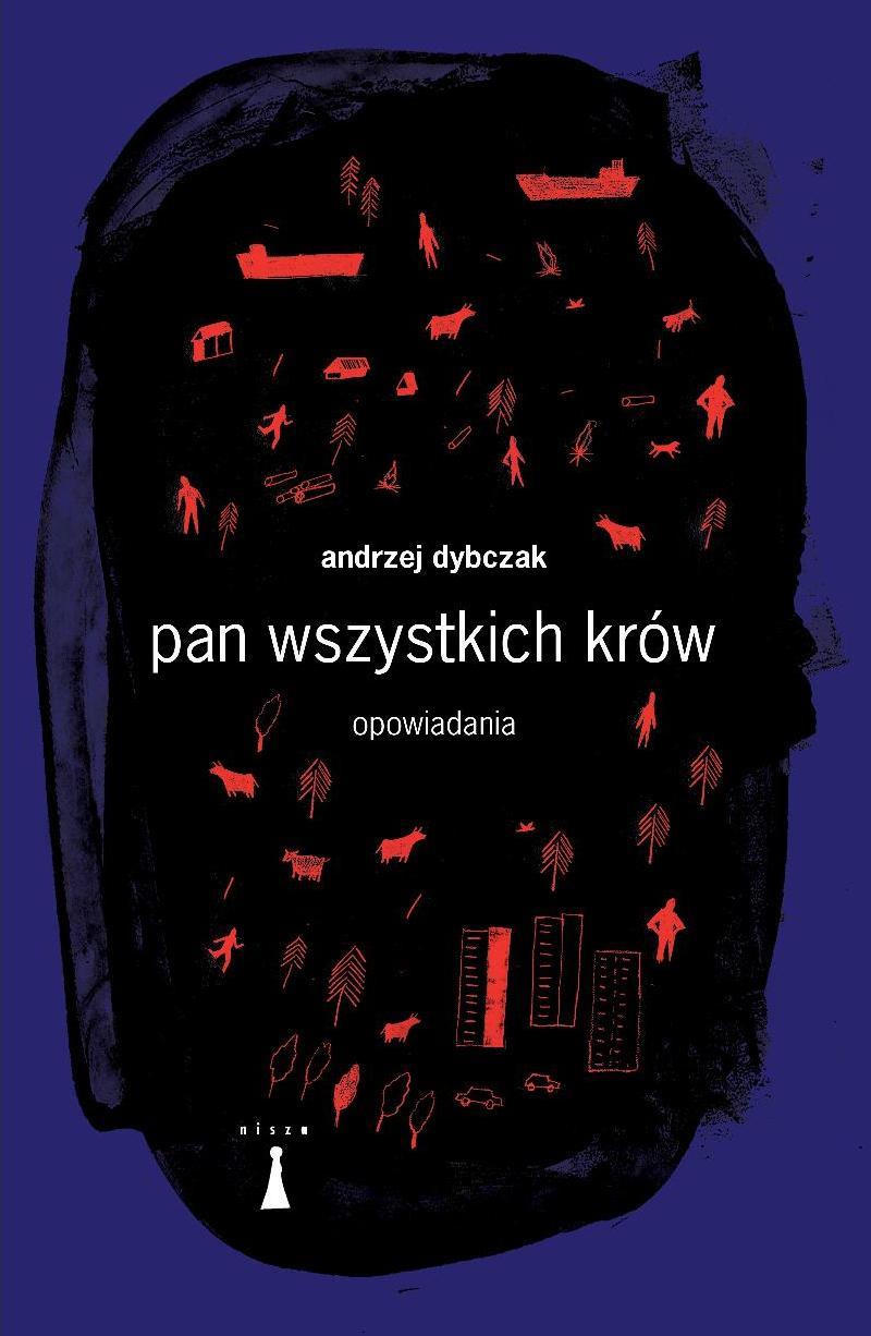 """Andrzej Dybczak, """"Pan wszystkich krów"""" – okładka (źródło: materiały prasowe)"""