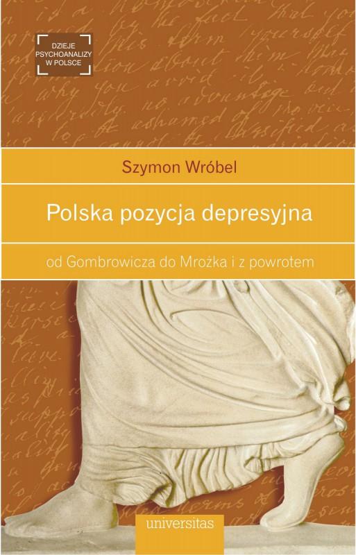 """Szymon Wróbel, """"Polska pozycja depresyjna: od Gombrowicza do Mrożka i z powrotem"""" – okładka (źródło: materiały prasowe wydawcy)"""