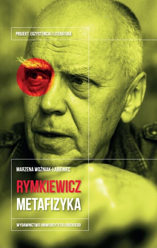 """Marzena Woźniak-Łabieniec, """"Jarosław Marek Rymkiewicz. Metafizyka"""" – okładka (źródło: materiały prasowe wydawcy)"""