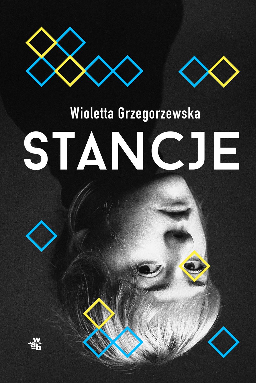 """Wioletta Grzegorzewska, """"Stancje"""" – okładka (źródło: materiały prasowe wydawcy)"""