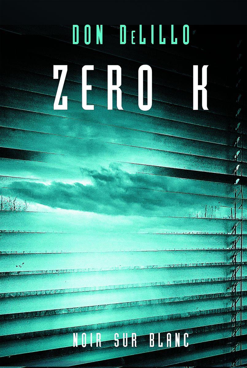 """""""Zero K"""", Don DeLillo, Oficyna literacka Noir sur Blanc, 2017 (źródło: materiały prasowe wydawcy)"""