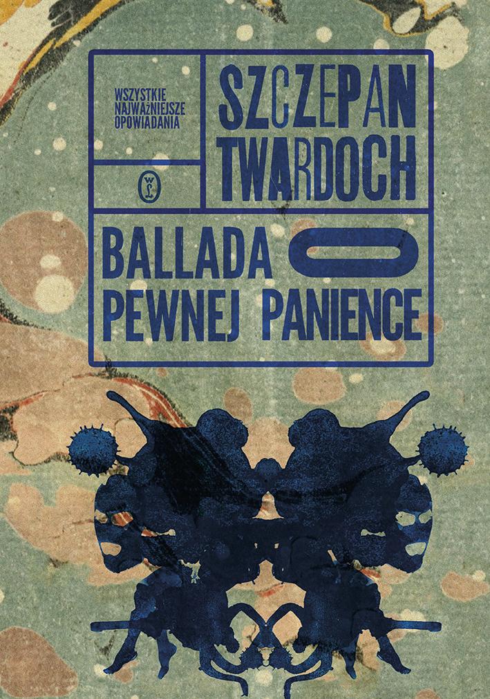 """Szczepan Twardoch, """"Ballada o pewnej panience"""", Wydawnictwo Literackie, 2017 (źródło: materiały promocyjne wydawcy)"""