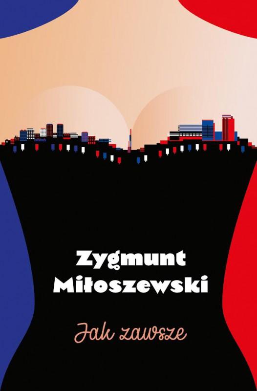 """Zygmunt Miłoszewski, """"Jak zawsze"""", Wydawnictwo W.A.B., Warszawa, 2017 (źródło: materiały promocyjne wydawcy)"""