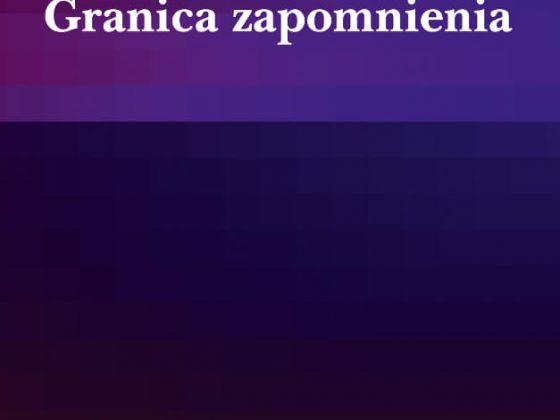 """Siergiej Lebiediew, """"Granica zapomnienia"""", przekład Grzegorz Szymczak, Wydawnictwo Claroscuro, 2018"""