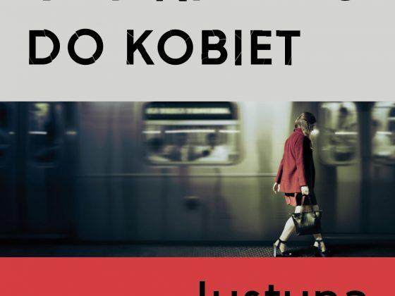 """Justyna Kopińska, """"Z nienawiści do kobiet"""", Wydawnictwo Świat Książki, 2018 (źródło: materiały prasowe wydawcy)"""