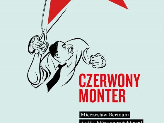 """Piotr Rypson, """"Czerowny monter. Mieczysław Berman – grafik, który zaprojektował polski komunizm"""", Wydawnictwo Karakter (źródło: materiały prasowe wydawcy)"""