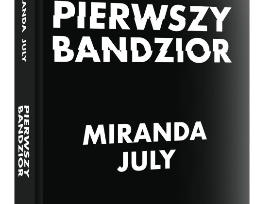 """Miranda July, """"Pierwszy bandzior"""", tłum. Łukasz Buchalski, Wydawnictwo Pauza, 2018 (źródło: materiały prasowe wydawcy)"""