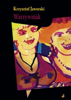 Krzysztof Jaworski, Warzywniak i inne opowiadania