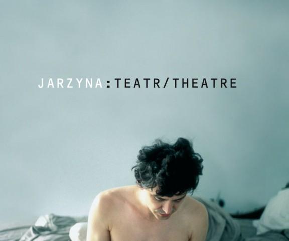 Jarzyna: Teatr/ Theatre