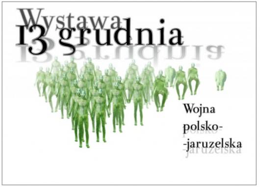 """Plakat promujący wystawę """"Wojna polsko-jaruzelska"""" w Muzeum PRL-u"""