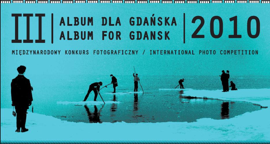 "Plakat konkursu ""Album dla Gdańska 2010"""