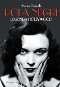 Pola Negri. Legenda Hollywood.