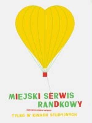 """""""Miejski Serwis Randkowy"""", plakat"""