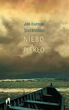"""""""Niebo i piekło"""" Jón Kalman Stefánsson"""