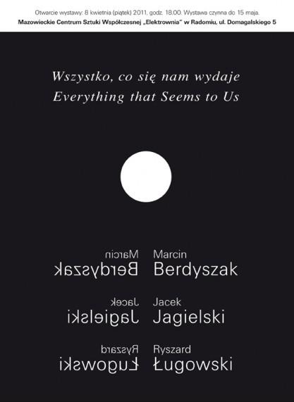 """Plakat do wystawy: """"Wszystko, co nam się wydaje"""""""