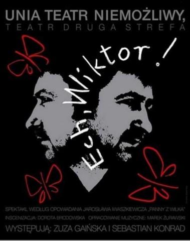 """""""Ech, Wiktor!"""" plakat (zdjęcie pochodzi z materiałów organizatora)"""