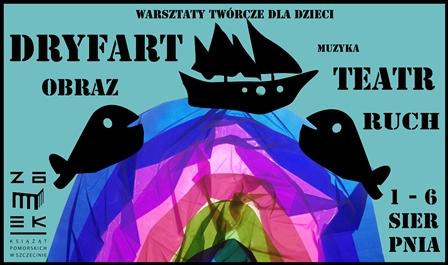 Dryfart - warsztaty dla dzieci w Zamku Książąt Pomorskich, plakat