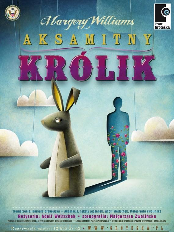 Plakat przedstawienia pt. Aksamitny Królik w teatrze GROTESKA