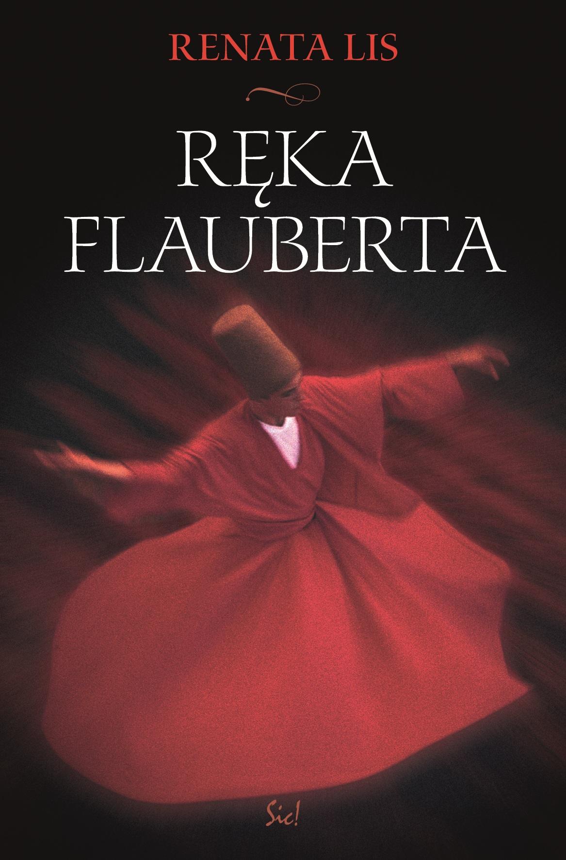 Renata Lis Ręka Flauberta (zdjęcie pochodzi z materiałów wydawnictwa)