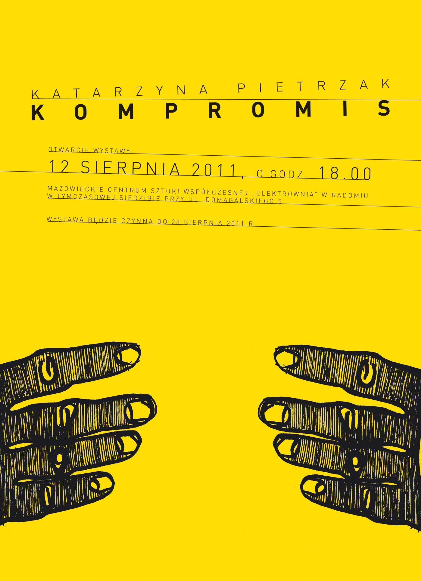 Plakat wystawy prac Katarzyny Pietrzak pt. Kompromis (plakat pochodzi z materiałów udostępnionych przez organizatora)