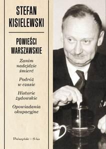 Stefan Kisielewski Powieści warszawskie - okładka (zdjęcie z materiałów organizatora)