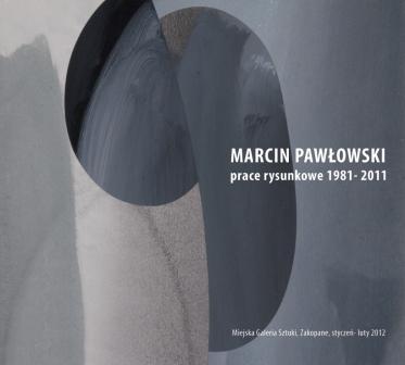 Marcin Pawłowski, Prace rysunkowe 1981-2011 (źródło: materiały prasowe Miejskiej Galerii Sztuki w Zakopanem)