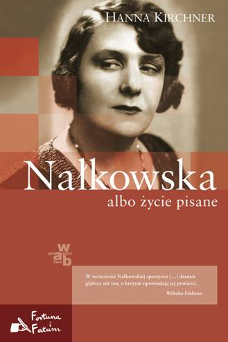 """Hanna Kirchner, """"Nałkowska albo życie pisane"""" (źródło: materiał prasowy)"""