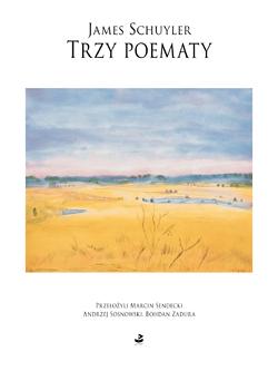 James Schuyler - Trzy poematy (źródło: materiał prasowy wydawcy)
