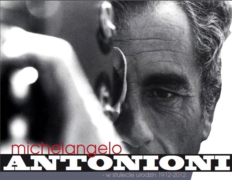 Michelangelo Antonioni (1912 - 2012) - w stulecie urodzin (źródło: materiał prasowy organizatora)