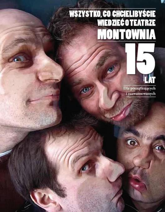 """okładka książki """"Wszystko, co chcielibyście wiedziec o Teatrze Montownia. 15 lat"""""""