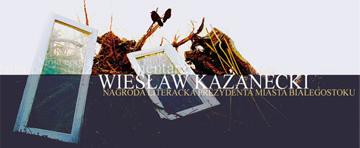 Nagroda Literacka Prezydenta Miasta Białegostoku im. Wiesława Kazaneckiego (źródło: materiał prasowy)