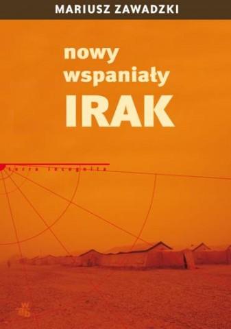 Mariusz Zawadzki, Nowy wspaniały Irak (źródło: materiał prasowy)