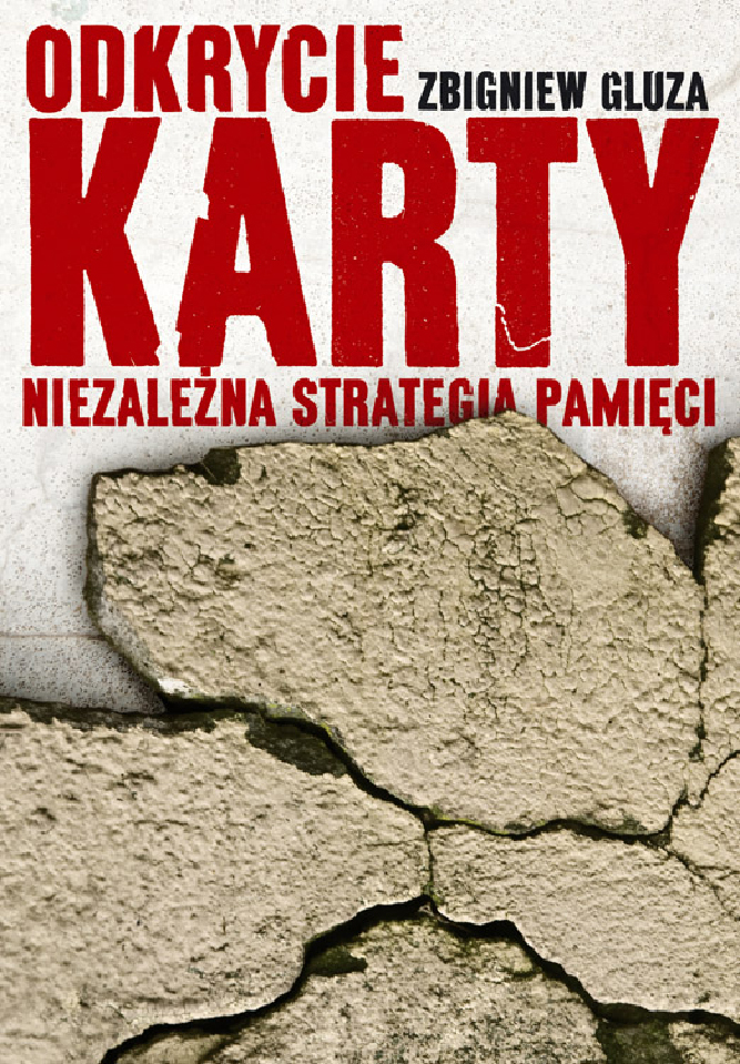 Zbigniew Gluza, Odkrycie KARTY: niezależna strategia pamięci (źródło: materiały prasowe)