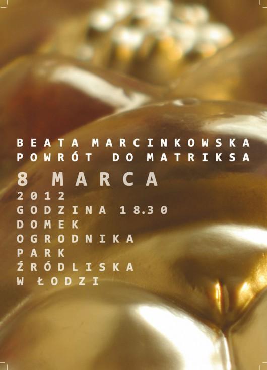 """Beata Marcinkowska, """"Powrót do matriksa"""", plakat (źródło: materiał prasowy)"""
