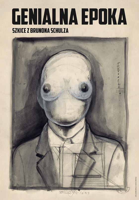 """""""Genialna epoka. Szkice Z Brunona Schulza"""", reż. Rudolf Zioło, autor plakatu: Franciszek Starowieyski (źródło: materiały prasowe organizatora)"""