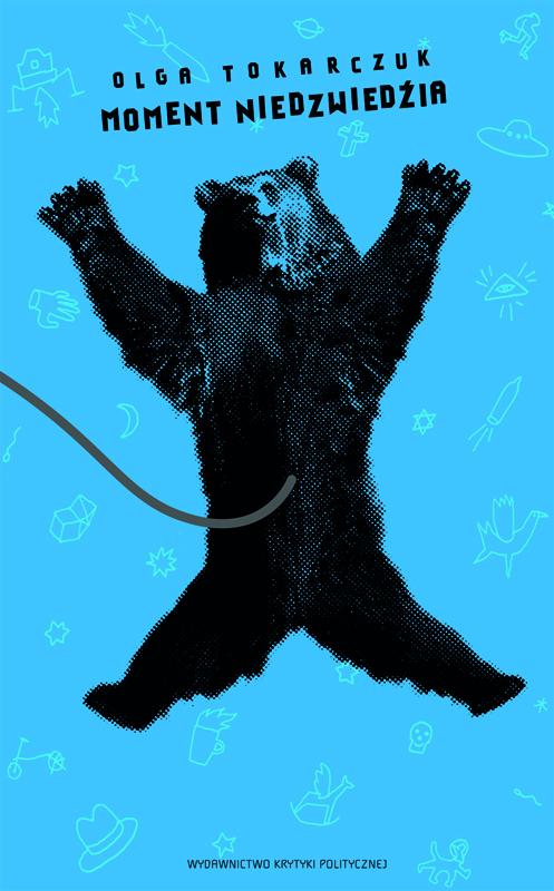 """Olga Tokarczuk, """"Moment niedźwiedzia"""", okładka książki (źródło: materiały prasowe)"""