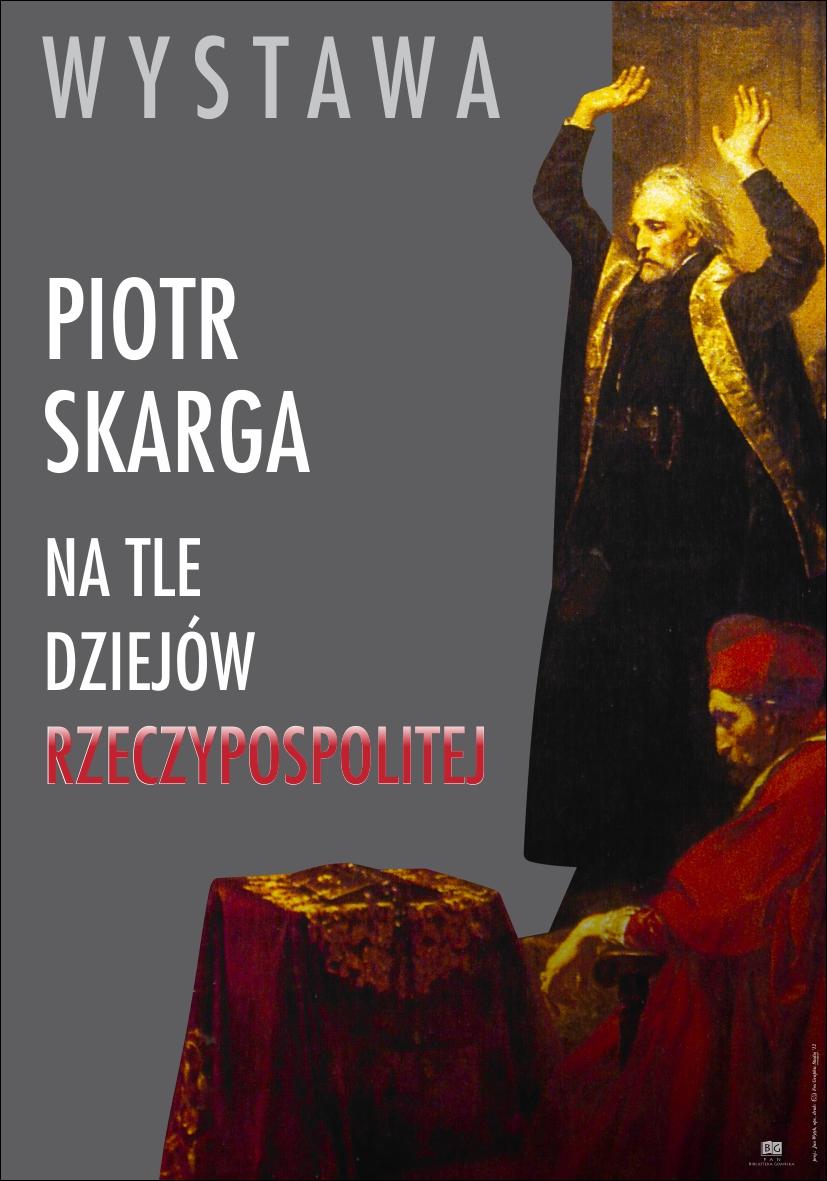 """Plakat wystawy """"Piotr Skarga na tle dziejów Rzeczpospolitej"""" (źródło: materiały prasowe)"""