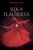 """Renata Lis, """"Ręka Flauberta"""", okładka książki (źródło: materiał prasowy)"""