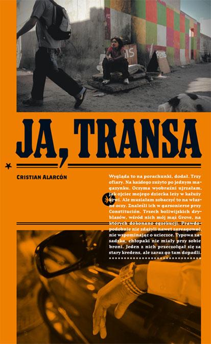 """Cristian Alarcón, """"Ja, transa"""", okładka książki (źródło: materiały prasowe)"""