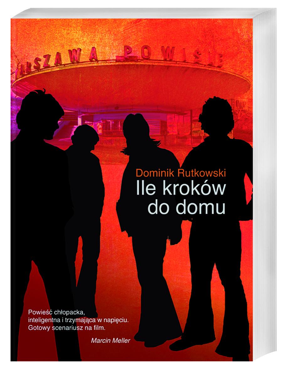 """Dominik Rutkowski, """"Ile kroków do domu"""", okładka książki (źródło: materiały prasowe)"""