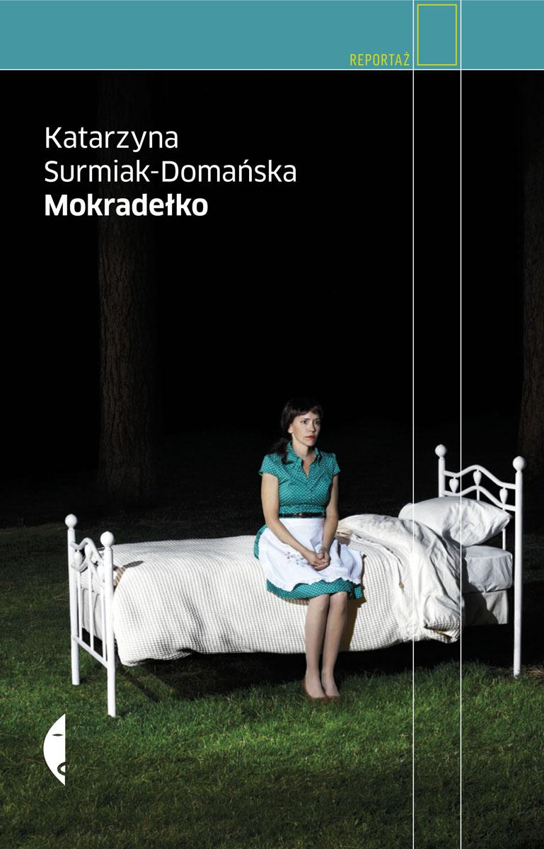 """Katarzyna Surmiak-Domańska, """"Mokradełko"""", okładka książki (źródło: materiały prasowe)"""