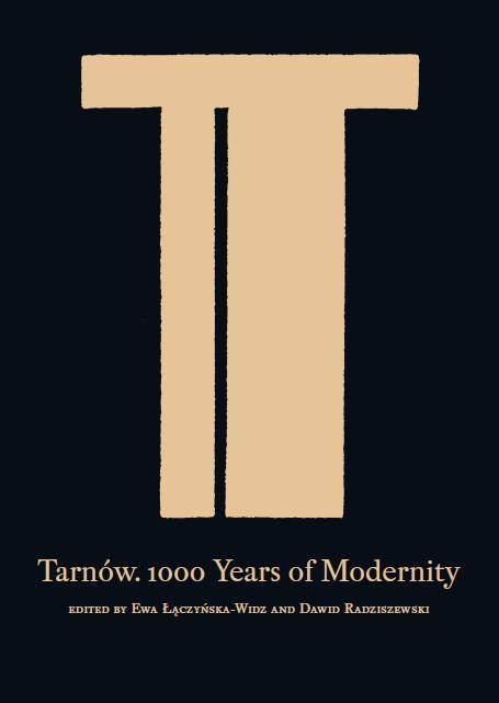 """""""Tarnów. 1000 years of modernity"""", okładka książki, projekt: Hipopotam Studio (źródło: materiał prasowy)"""