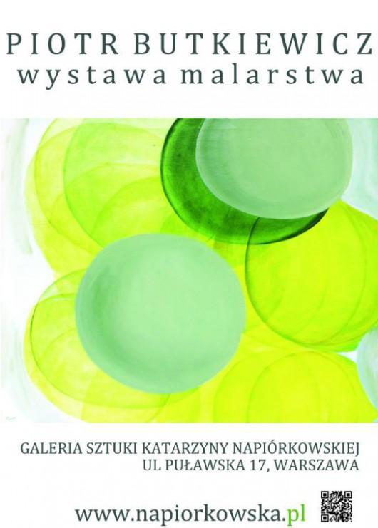 Wystawa malarstwa Piotra Butkiewicza w Galerii Sztuki Katarzyny Napiórkowskiej w Warszawie (źródło: materiały prasowe)