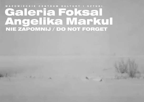 """Wystawa Angeliki Markul pt.: """"Nie zapomnij"""" w Galerii Foksal w Warszawie (źródło: materiały prasowe)"""