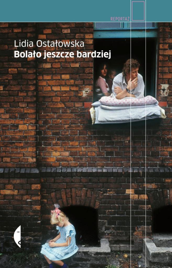"""Lidia Ostałowska """"Bolało jeszcze bardziej"""", okładka (źródło: materiały prasowe)"""
