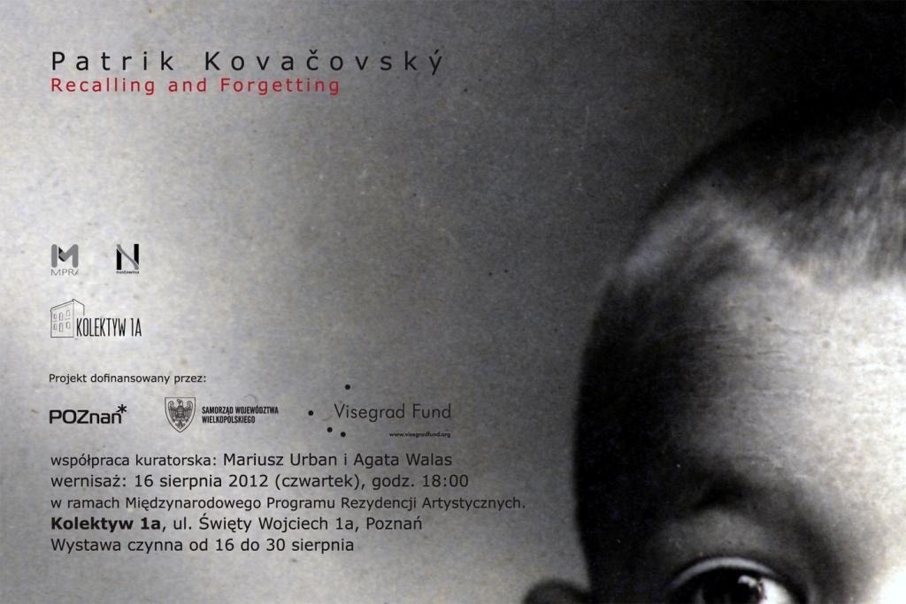 """Patrik Kovačovský, """"Recalling and Forgetting. Przywołując i zapominając."""", plakat (źródło: materiały prasowe organizatora)"""